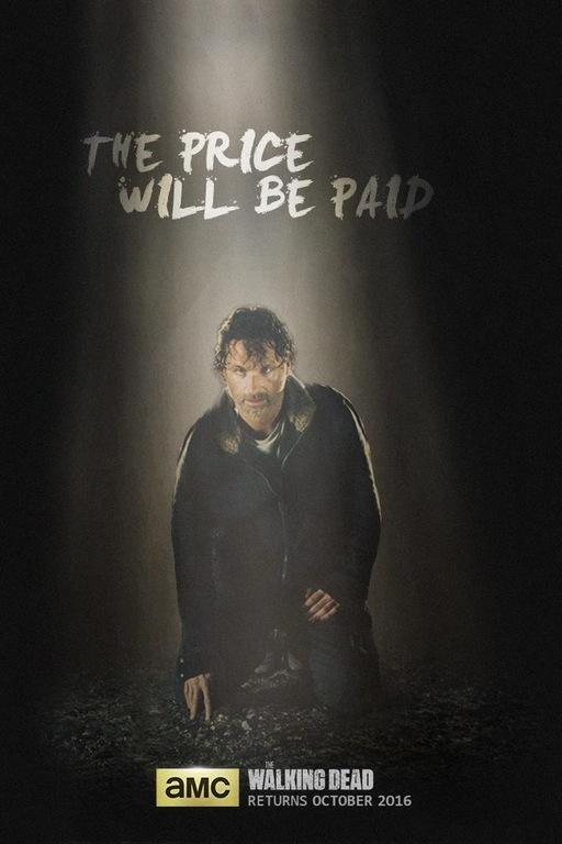 The Walking Dead Season 7: Rick Grimes Poster / The Price Will Be Paid.