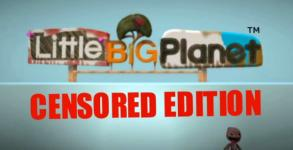 Inappropriate censorship: ******BigPlanet [Video]